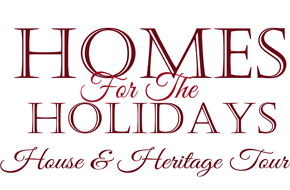 Homes For The Holidays - House & Heritage Tour